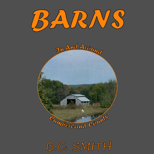 View Barns In And Around Cumberland County by B. C. Smith