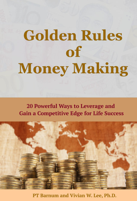 View Golden Rules of Money Making: 20 Powerful Ways to Leverage and Gain a Competitive Edge for Life Success (Hardcover) by PT Barnum, Vivian W. Lee
