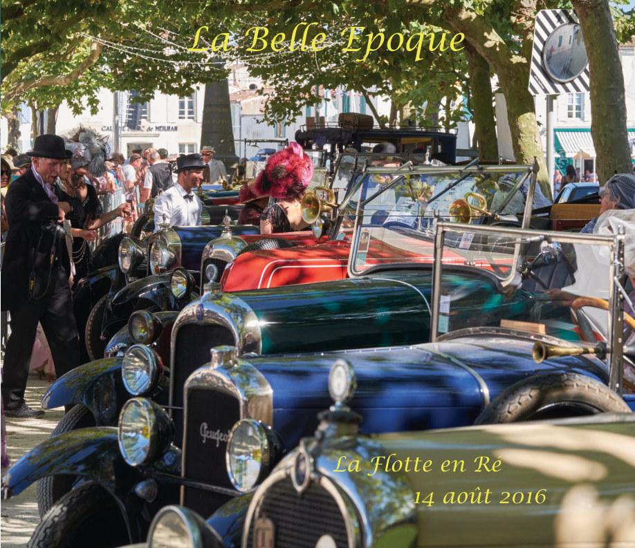 View La Belle Epoque 2016 by Pascal THIEBAUT