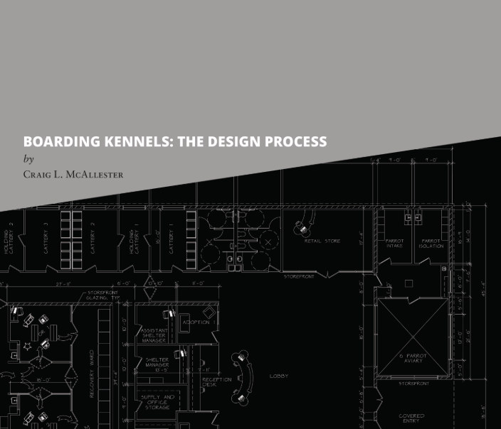 View BOARDING KENNELS: THE DESIGN PROCESS by Craig L. McAllester