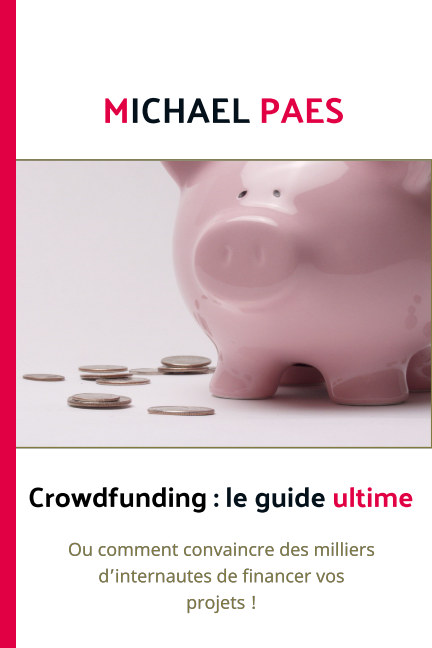 View Crowdfunding : le guide ultime by Michael Paes