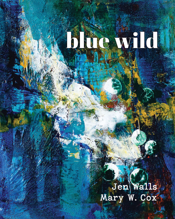 View blue wild, soft cover by Jen Walls and Mary W. Cox
