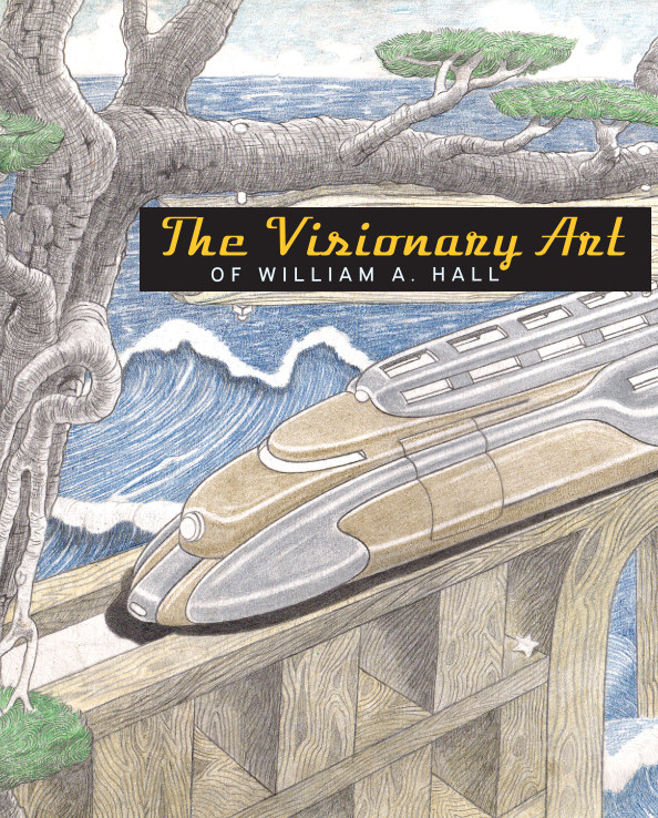 View The Visionary Art of William A. Hall by Colin Rhodes