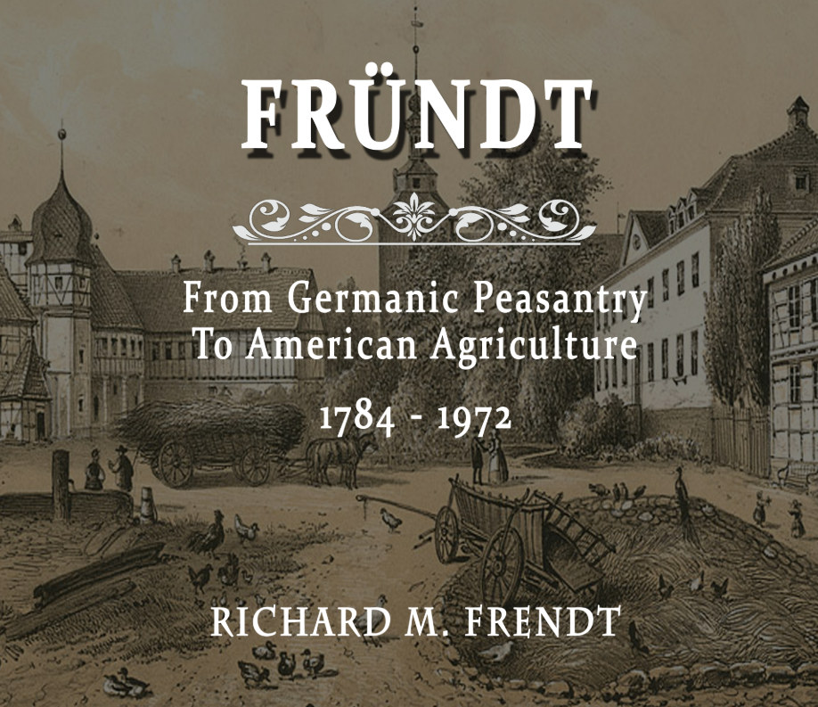 View FRÜNDT:  From Germanic Peasantry To American Agriculture by Richard M. Frendt