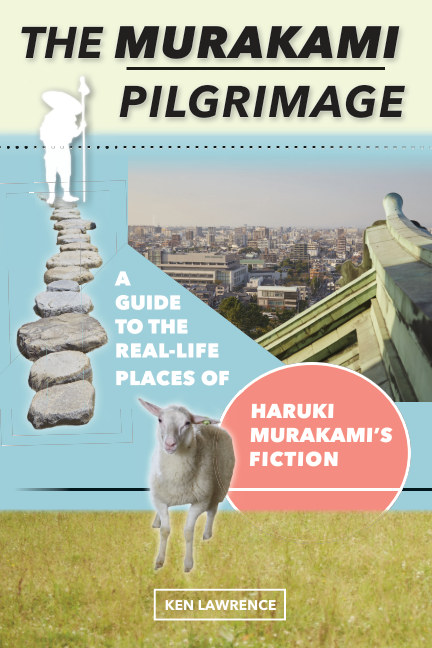View The Murakami Pilgrimage: A Guide to the Real-Life Places of Haruki Murakami's Fiction by Ken Lawrence