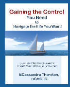 Gaining the Control You Need to Navigate the Life You Want!