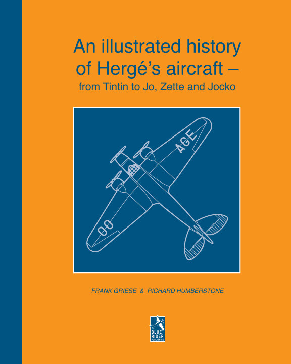 View An illustrated history of Hergé's aircraft - from Tintin to Jo, Zette and Jocko by Frank Griese and Richard Humberstone