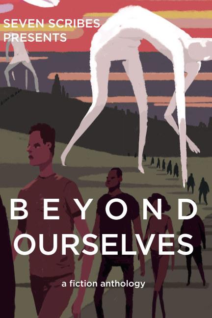 Visualizza Beyond Ourselves di Seven Scribes