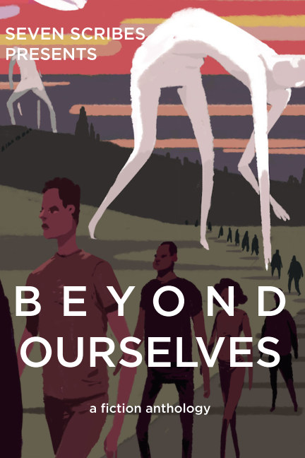Ver Beyond Ourselves por Seven Scribes