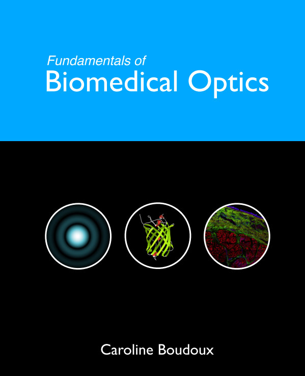 View Fundamentals of Biomedical Optics by Caroline Boudoux
