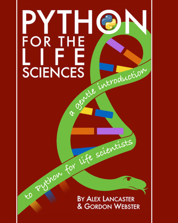 View Python for the Life Sciences by Alex Lancaster & Gordon Webster