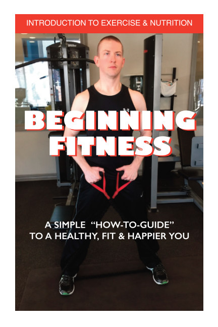 Bekijk Beginning Fitness, A How-To-Guide to Exercise and Nutrition op Jack A. Atkinson