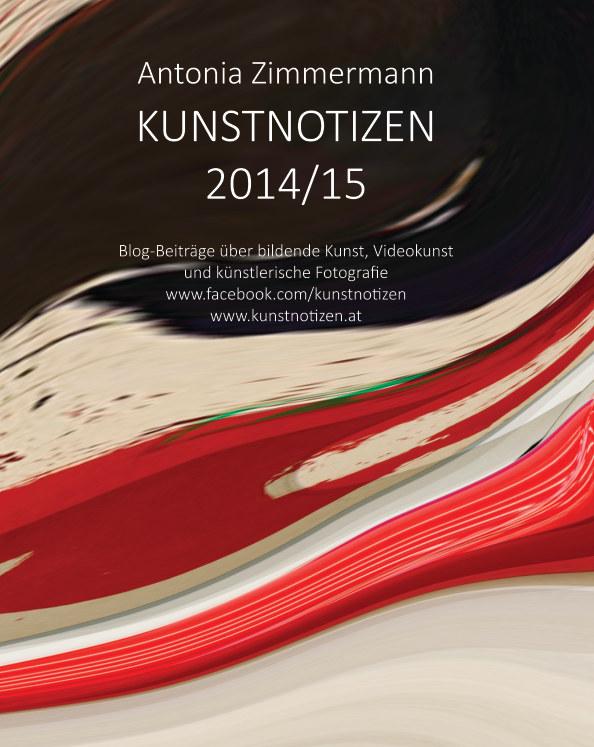 View KUNSTNOTIZEN 2015 by Antonia Zimmermann