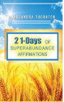 21 Days to SUPERABUNDANCE AFFIRMATIONS