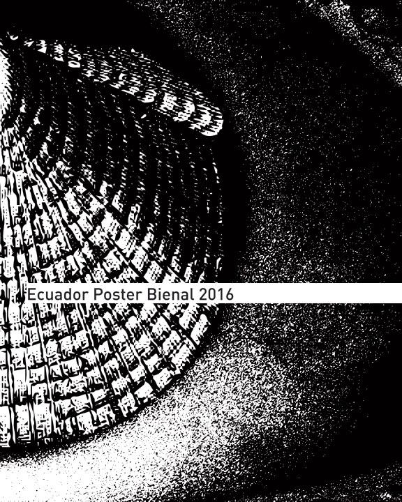 View Ecuador Poster Bienal 2016 by Ecuador Poster Bienal