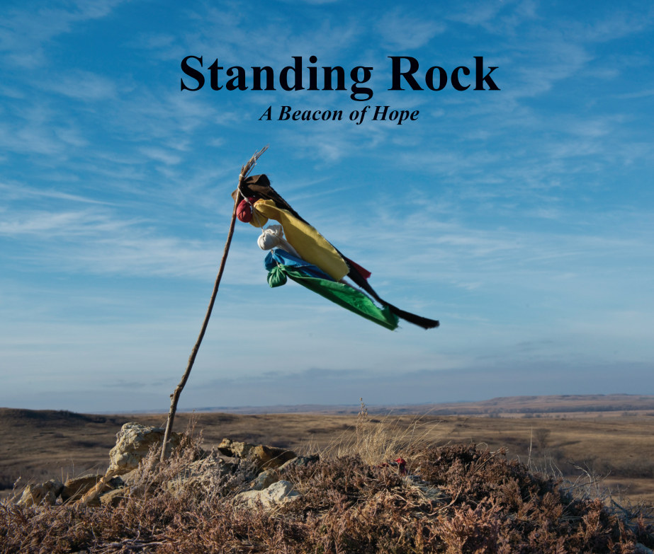 View Standing Rock: A Beacon of Hope by Barbara J. Miner