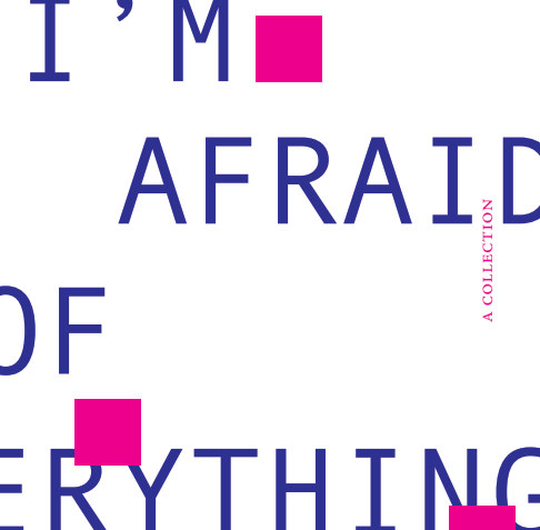 View I'm Afraid of Everything by Taylor Bolls