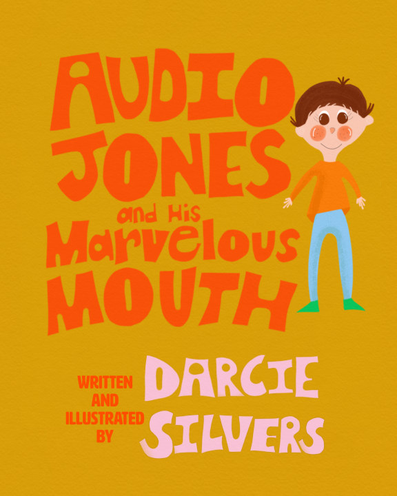 View Audio Jones and His Marvelous Mouth by Darcie Silvers