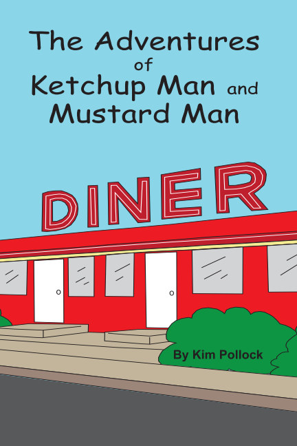 View The Adventures of Ketchup Man and Mustard Man by Kim Pollock
