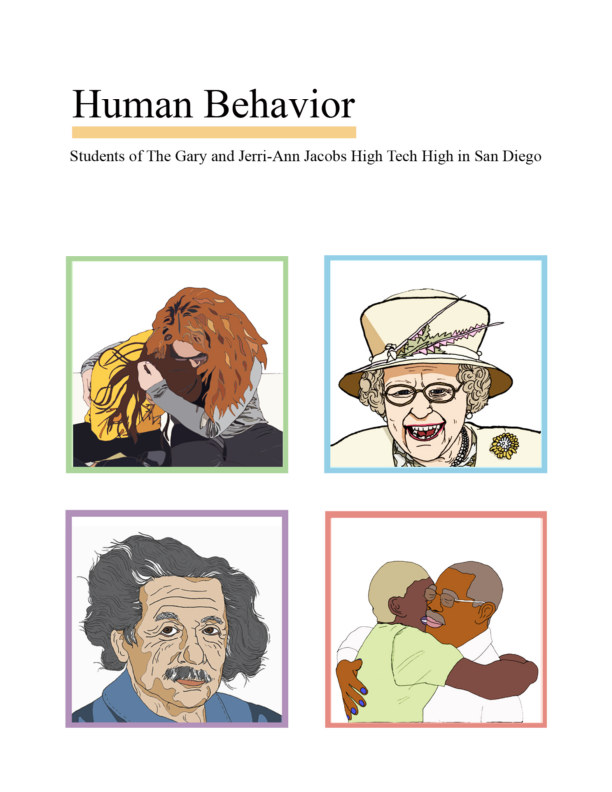 Ver Human Behavior por High Tech High - Jana/Wade-Robinson Team