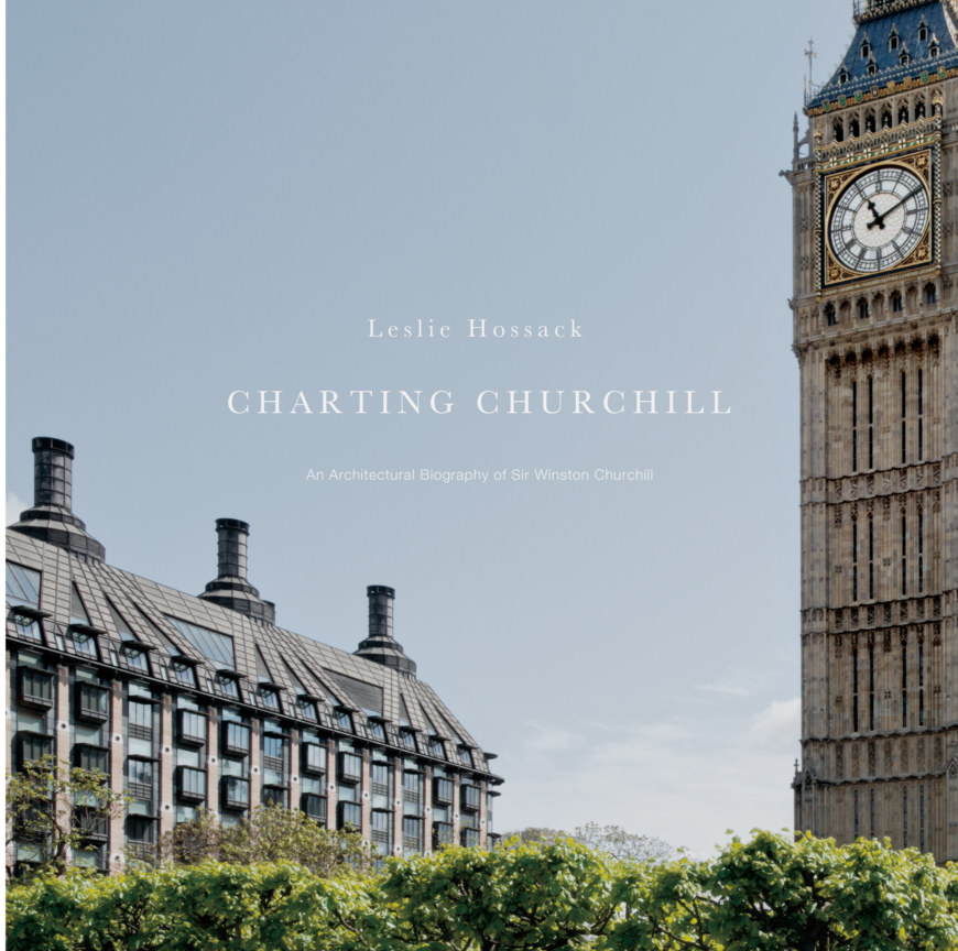 View CHARTING CHURCHILL: An Architectural Biography of Sir Winston Churchill by Leslie Hossack