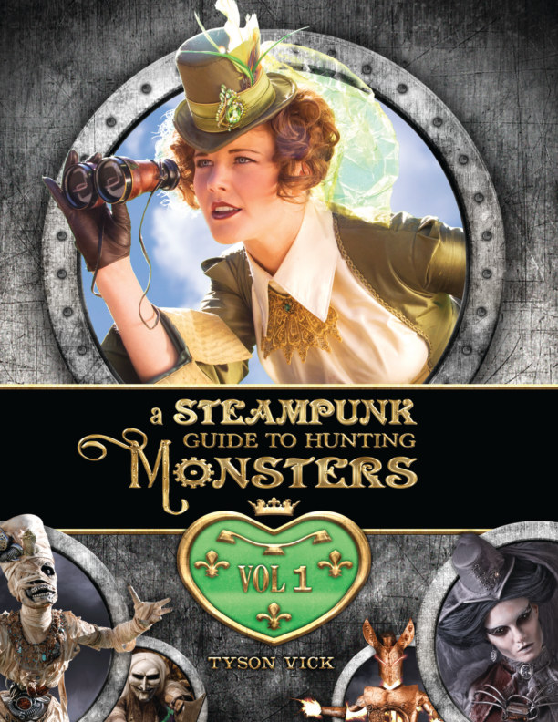 View A Steampunk Guide to Hunting Monsters: Volume One by Tyson Vick