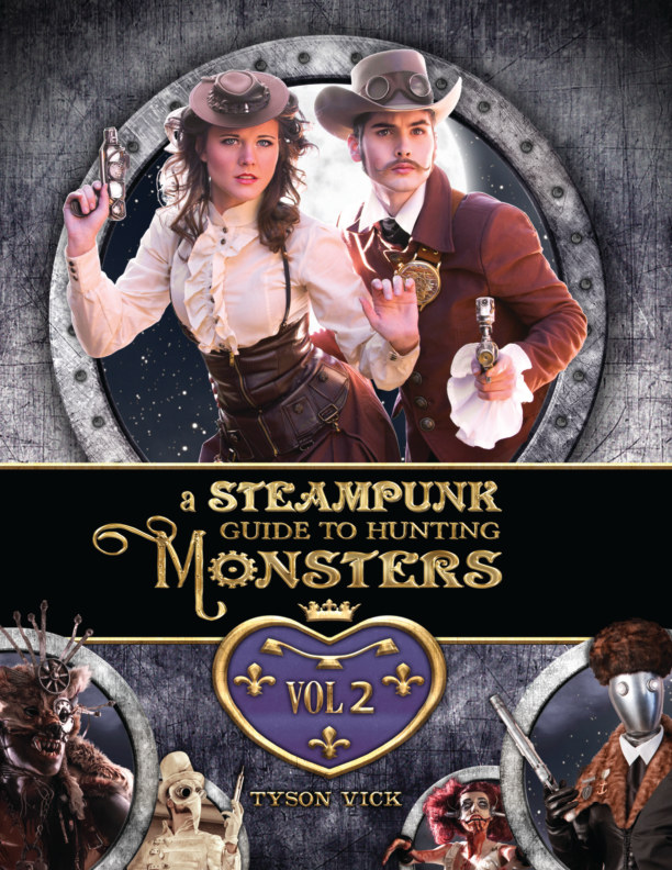 View A Steampunk Guide to Hunting Monsters: Volume Two by Tyson Vick
