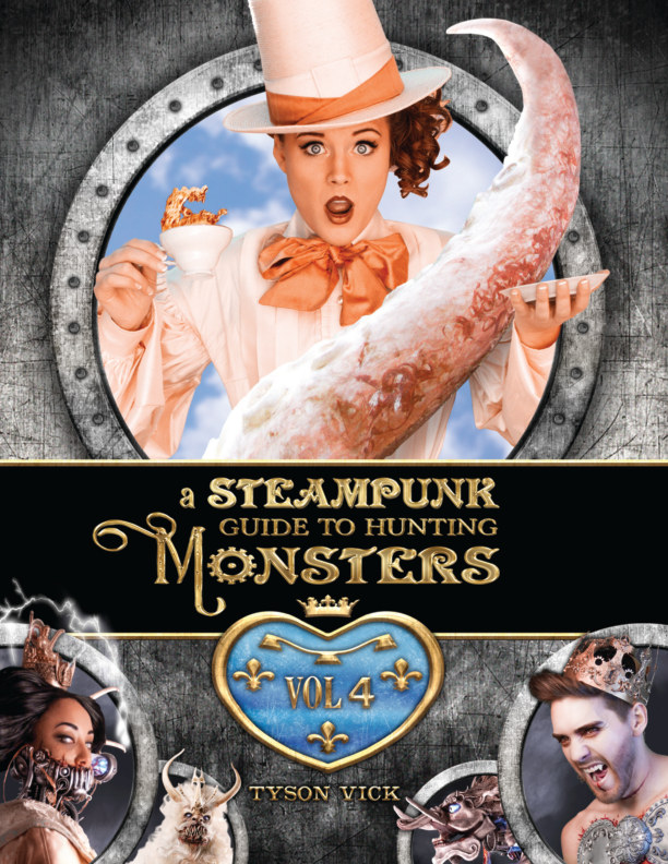View A Steampunk Guide to Hunting Monsters: Volume Four by Tyson Vick