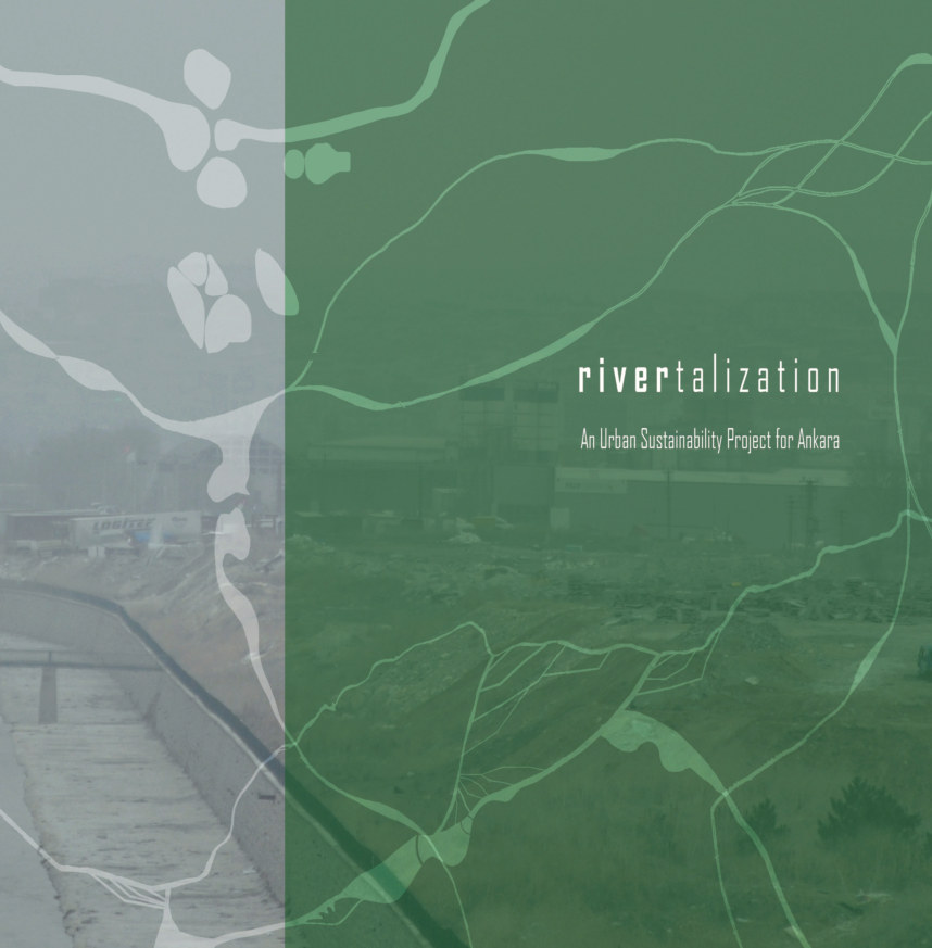 View Rivertalization / an urban sustainability prototype for Ankara by Dr. Frederickson & 4th year Architecture/Bilkent University
