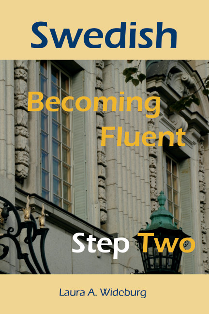 View Swedish: Becoming Fluent - Step Two by Laura A. Wideburg