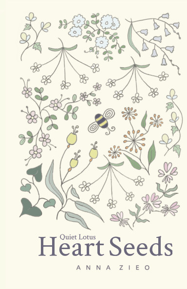 View Quiet Lotus Heart Seeds (Hardcover) by Anna Zieo