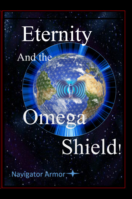 View Eternity and the Omega Shield by D M Yourtee