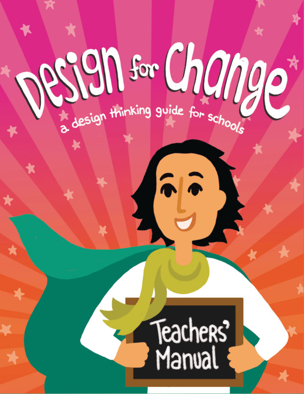 View Design for Change - Design Thinking Teacher Guide 4.0 by Design for Change