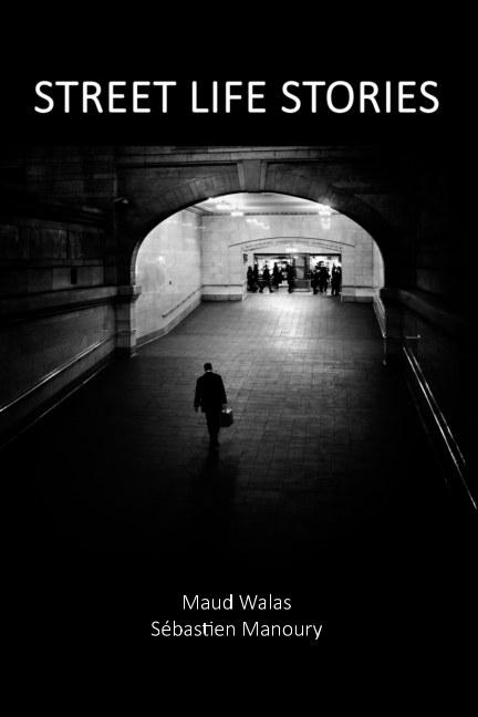 View Street Life Stories by Maud Walas & Sébastien Manoury