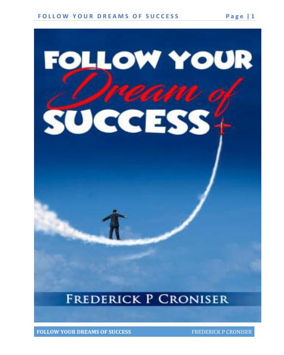 Bekijk Follow Your Dream Of Success op Frederick P Croniser