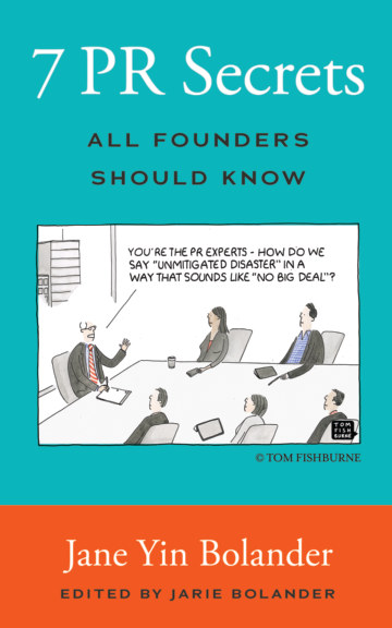 View 7 PR Secrets All Founders Should Know by Jane Yin Bolander