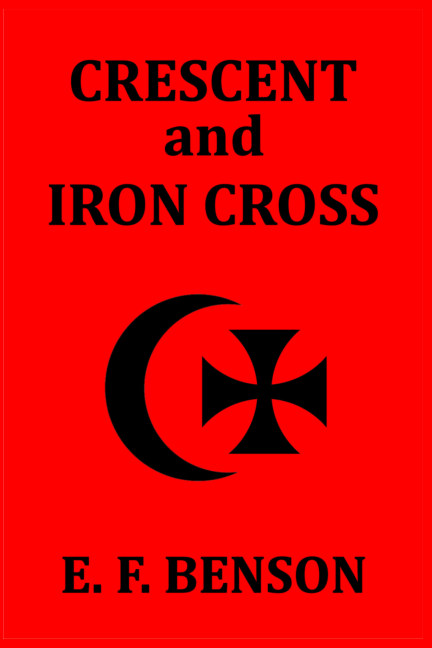 View Crescent and Iron Cross by E. F. Benson