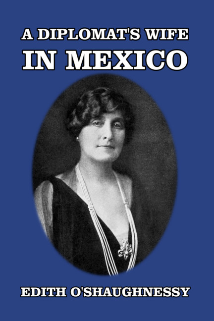 View A Diplomat's Wife in Mexico by Edith O'Shaughnessy
