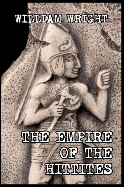View The Empire of the Hittites by William Wright