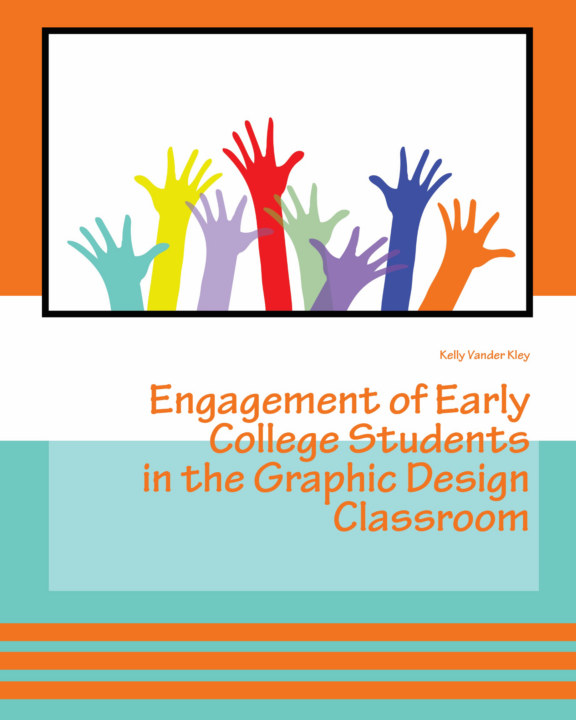 View Engagement of Early College Students in the Graphic Design Classroom by Kelly Vander Kley