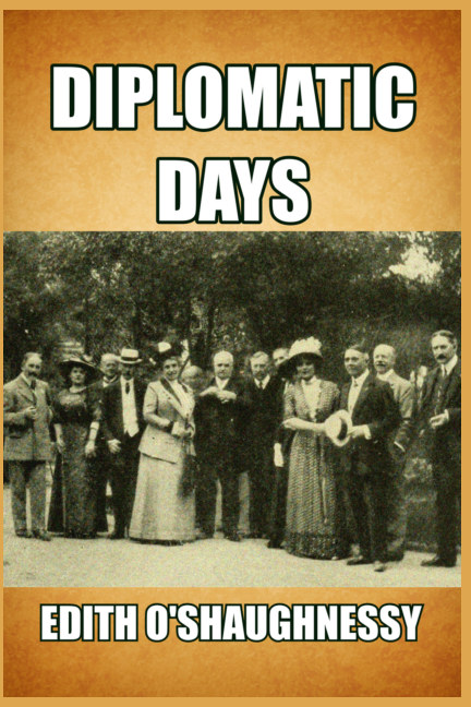 View Diplomatic Days by Edith O'Shaughnessy