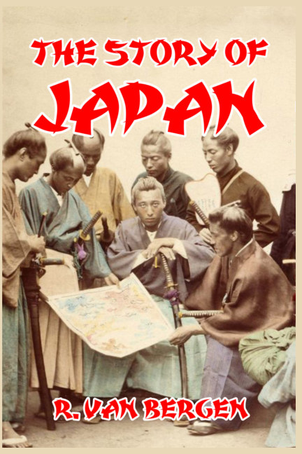 View The Story of Japan by R. Van Bergen