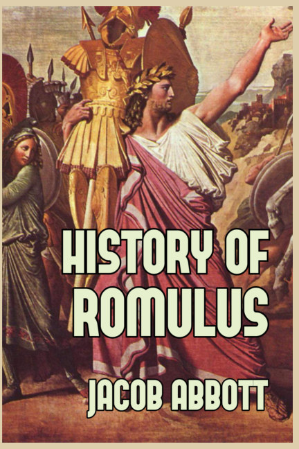View History of Romulus by Jacob Abbott