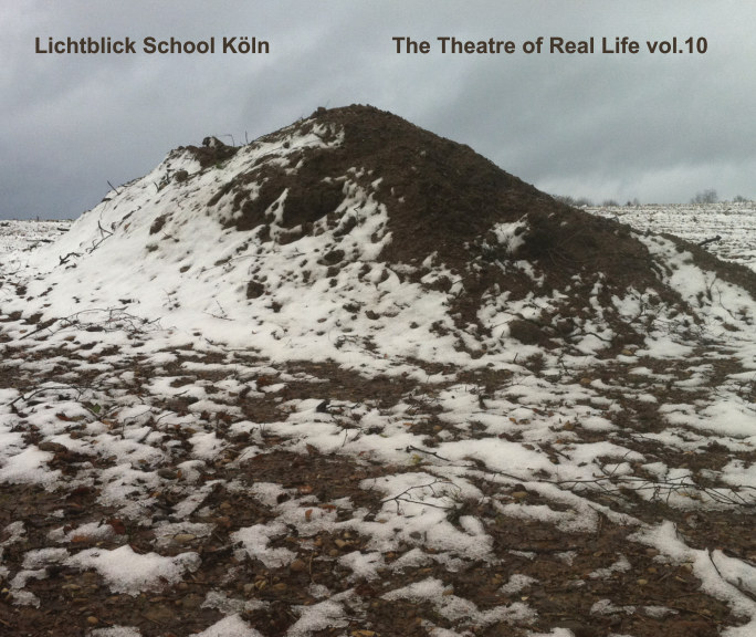 View The Theatre of Real Life vol. 10 by Lichtblick School