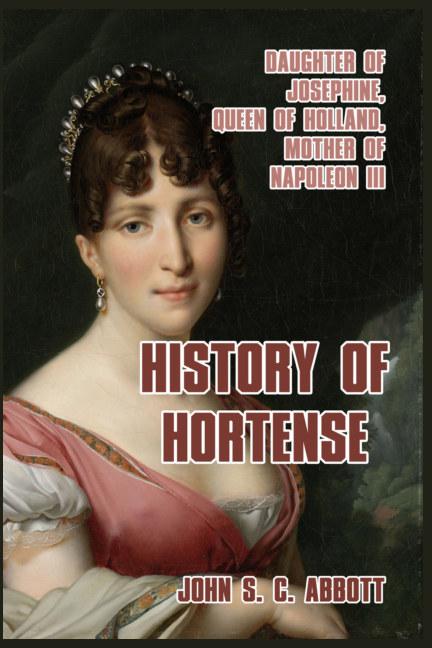 View History of Hortense by John S. C. Abbott