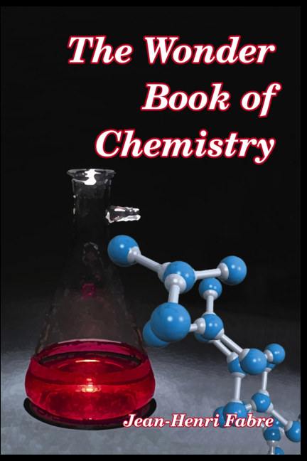 View The Wonder Book of Chemistry by Jean-Henri Fabre
