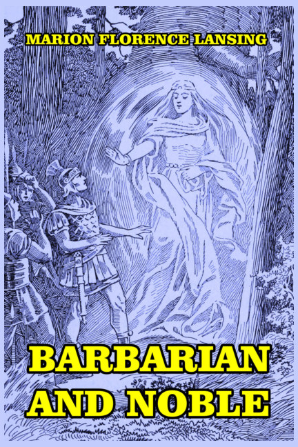 View Barbarian and Noble by Marion Florence Lansing