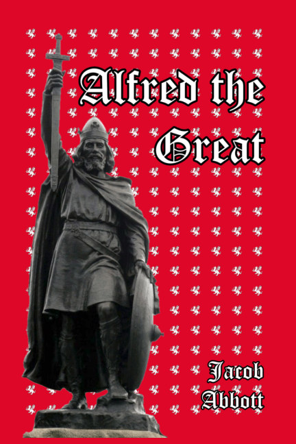 View Alfred the Great by Jacob Abbott