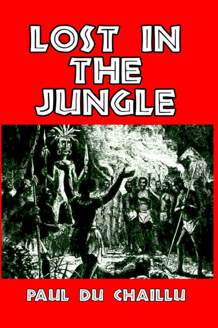 View Lost in the Jungle by Paul du Chaillu