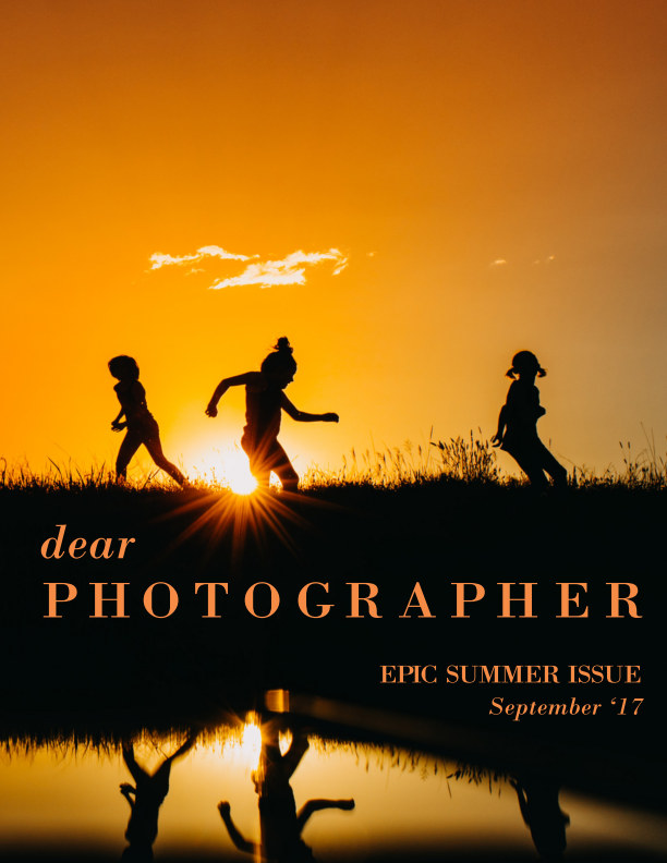 View Dear Photographer Magazine - Epic Summer 2017 by Dear Photographer Magazine